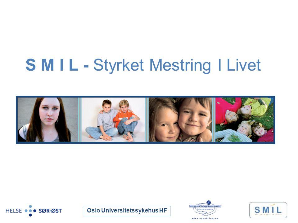 Oslo Universitetssykehus HF S M I L - Styrket Mestring I Livet