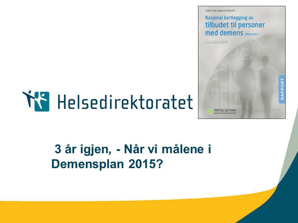Når demensplanen er gjennomført i 2015 SKAL: Framtidens omsorgsutfordringer står på dagsorden i kommuneplan og økonomiplan og har spesiell fokus på personer med demens .