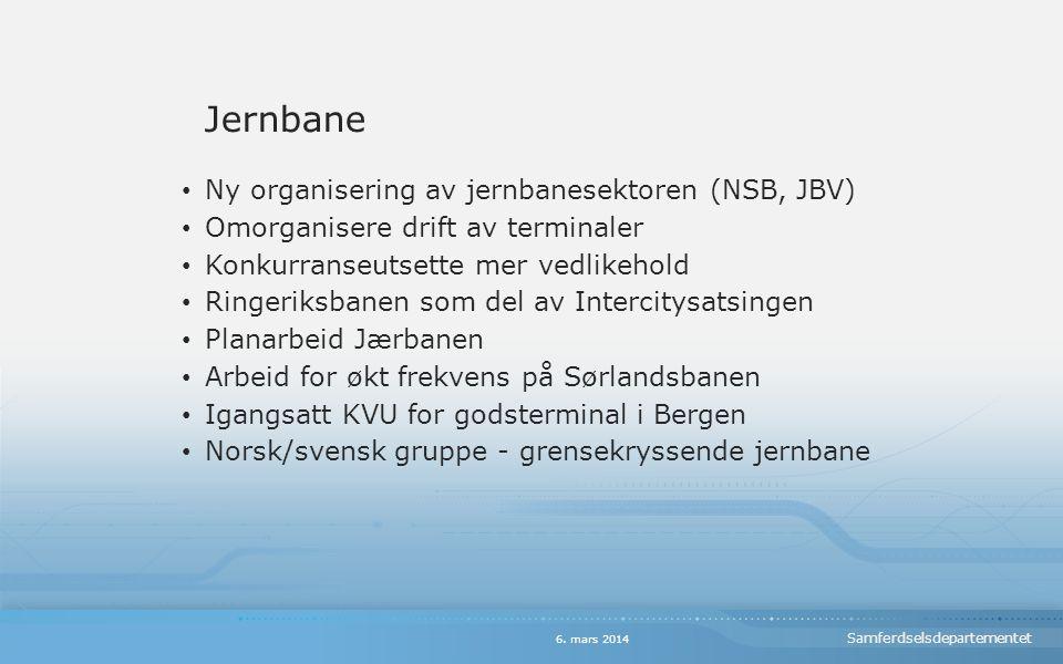 Samferdselsdepartementet Jernbane Ny organisering av jernbanesektoren (NSB, JBV) Omorganisere drift av terminaler Konkurranseutsette mer vedlikehold Ringeriksbanen som del av Intercitysatsingen Planarbeid Jærbanen Arbeid for økt frekvens på Sørlandsbanen Igangsatt KVU for godsterminal i Bergen Norsk/svensk gruppe - grensekryssende jernbane 6.