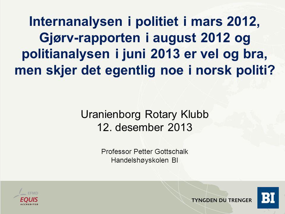 Internanalysen i politiet i mars 2012, Gjørv-rapporten i august 2012 og politianalysen i juni 2013 er vel og bra, men skjer det egentlig noe i norsk p