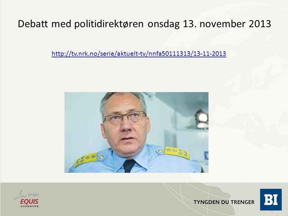 http://tv.nrk.no/serie/aktuelt-tv/nnfa50111313/13-11-2013 Debatt med politidirektøren onsdag 13. november 2013
