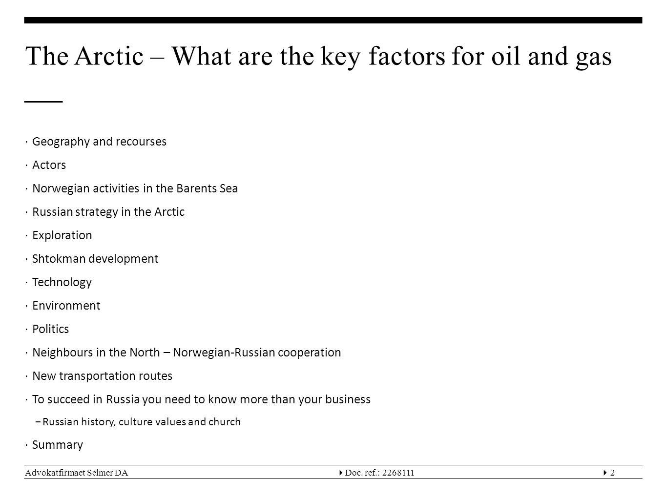 Advokatfirmaet Selmer DA  Doc. ref.: 22681113 Source: Norwegian Ministry of Petroleum and Energy