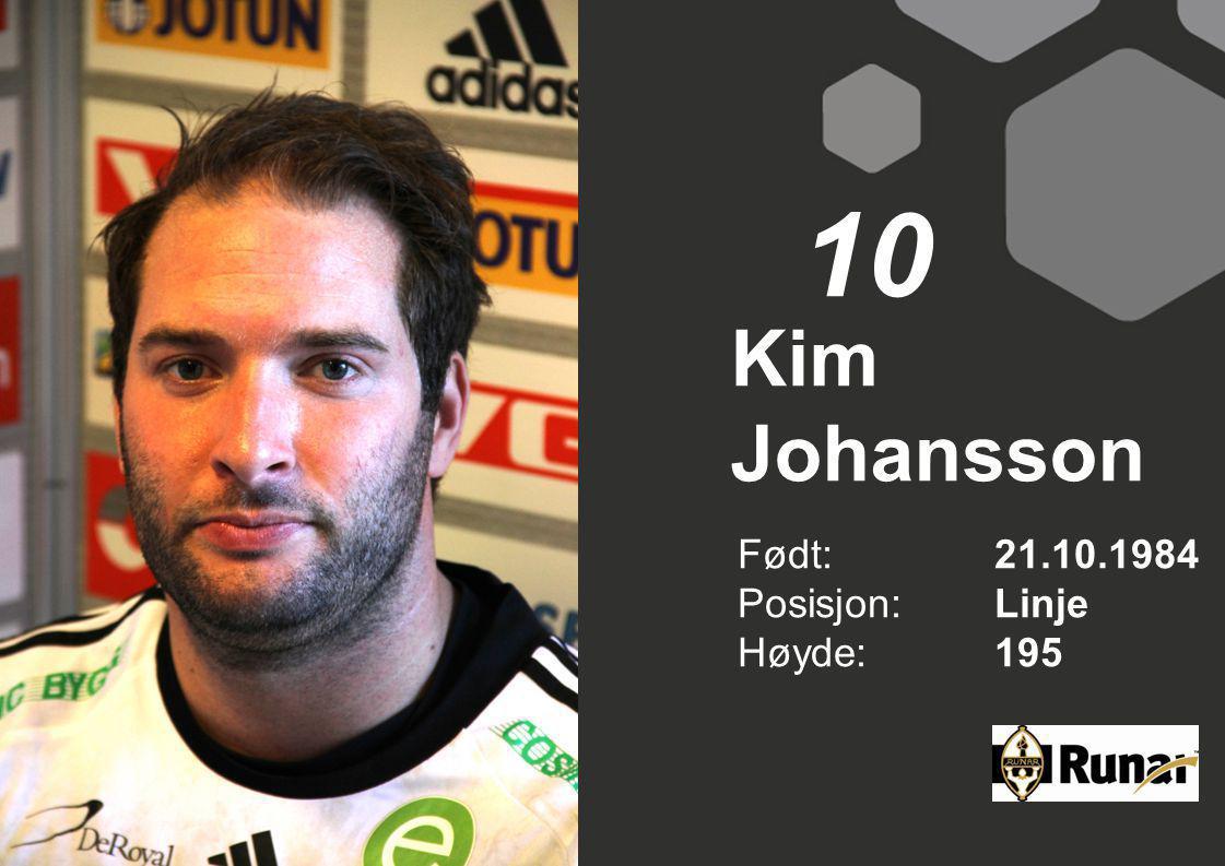 Kim Johansson Født: 21.10.1984 Posisjon:Linje Høyde:195 10