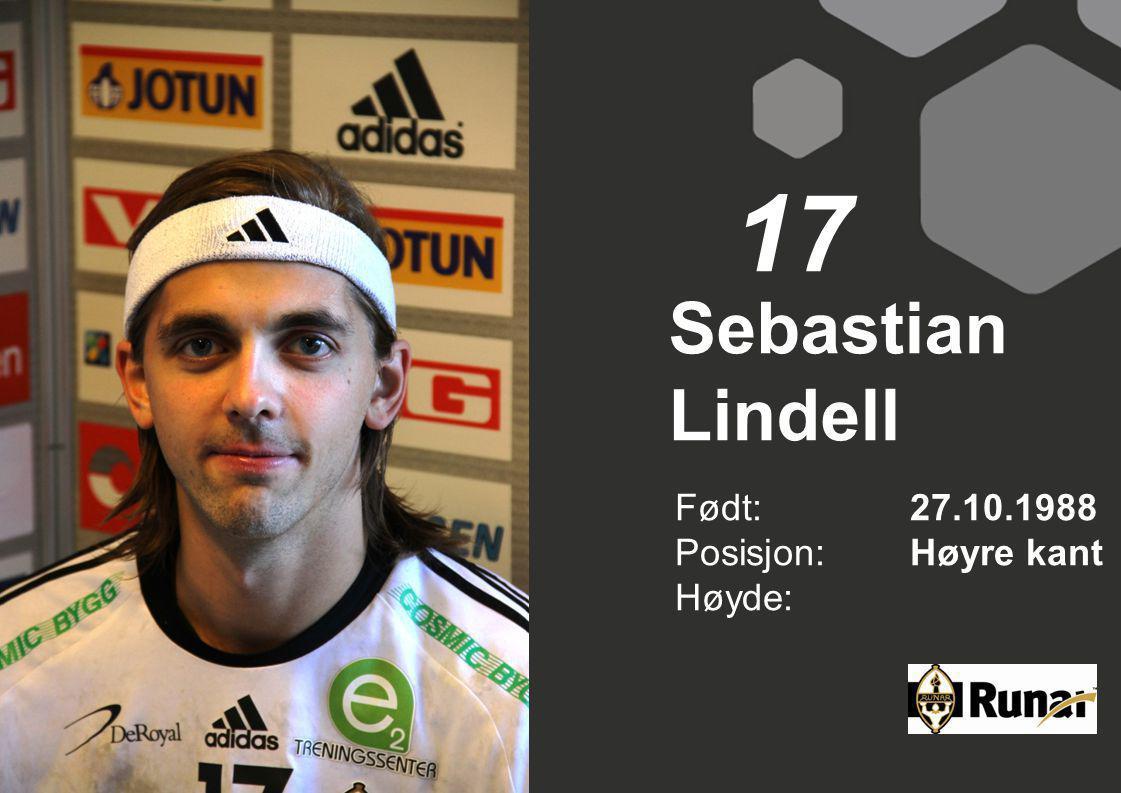 Sebastian Lindell Født: 27.10.1988 Posisjon:Høyre kant Høyde: 17