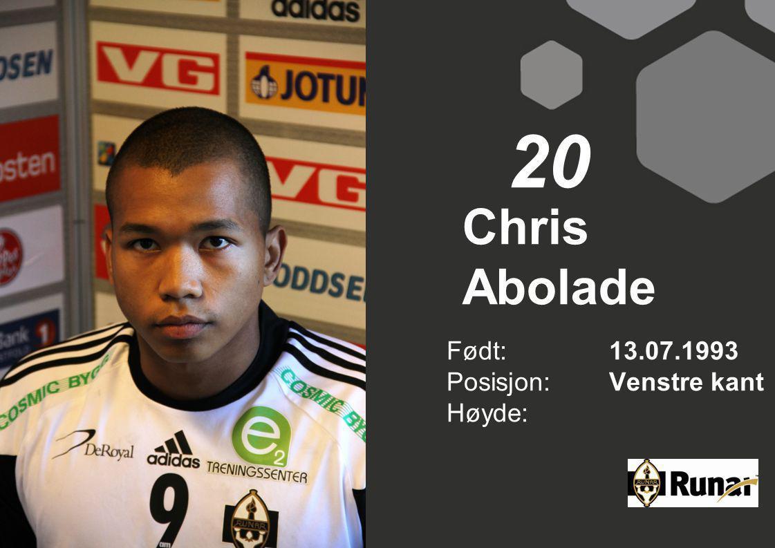 Chris Abolade Født: 13.07.1993 Posisjon:Venstre kant Høyde: 20