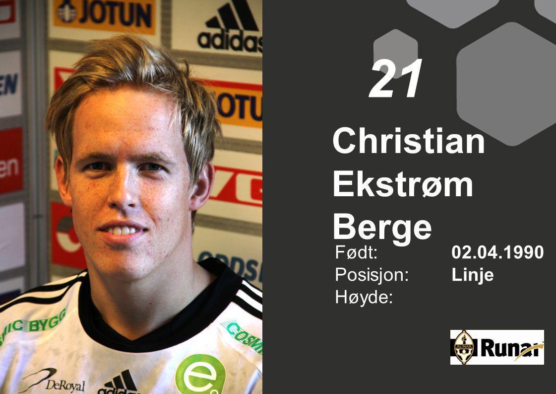 Christian Ekstrøm Berge Født: 02.04.1990 Posisjon:Linje Høyde: 21