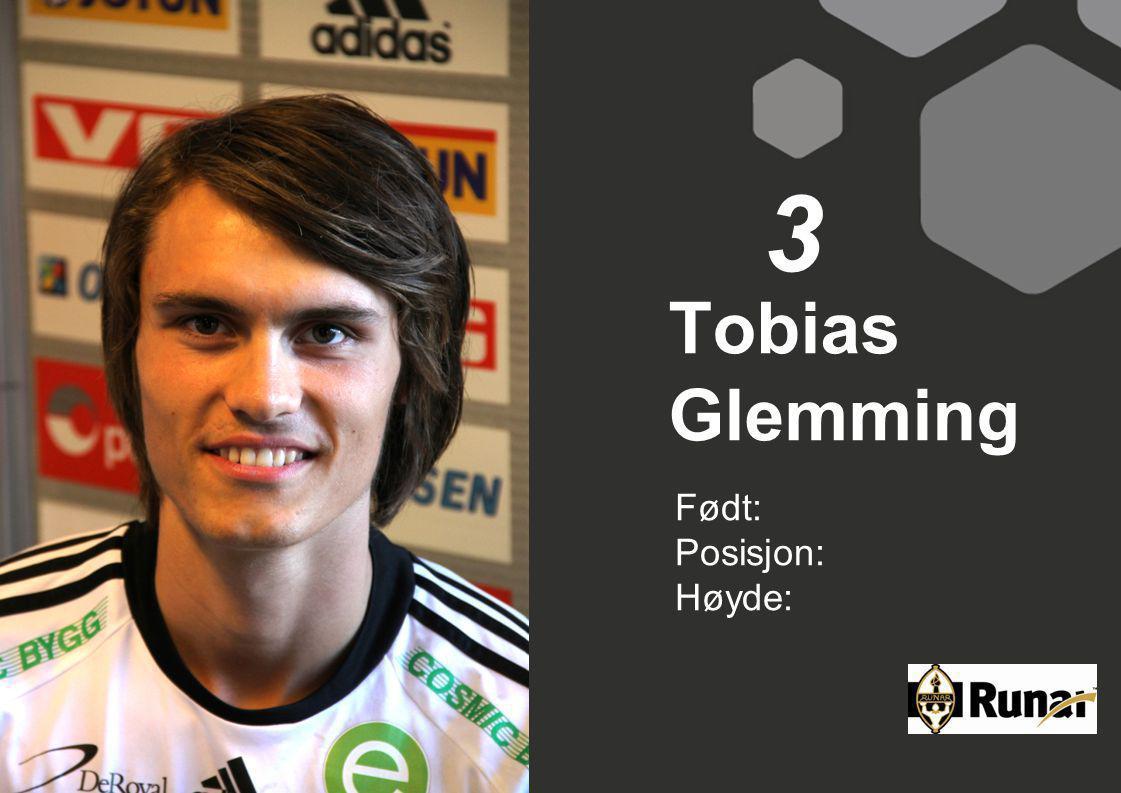 Tobias Glemming Født: Posisjon: Høyde: 3