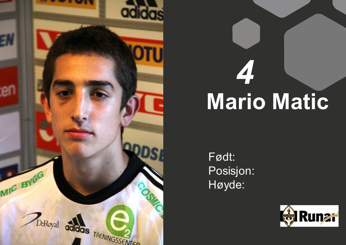 Mario Matic Født: Posisjon: Høyde: 4