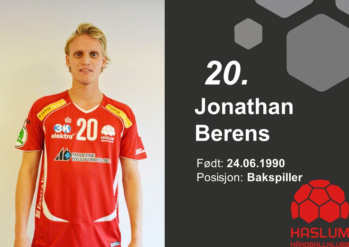Jonathan Berens 20. Født: 24.06.1990 Posisjon: Bakspiller