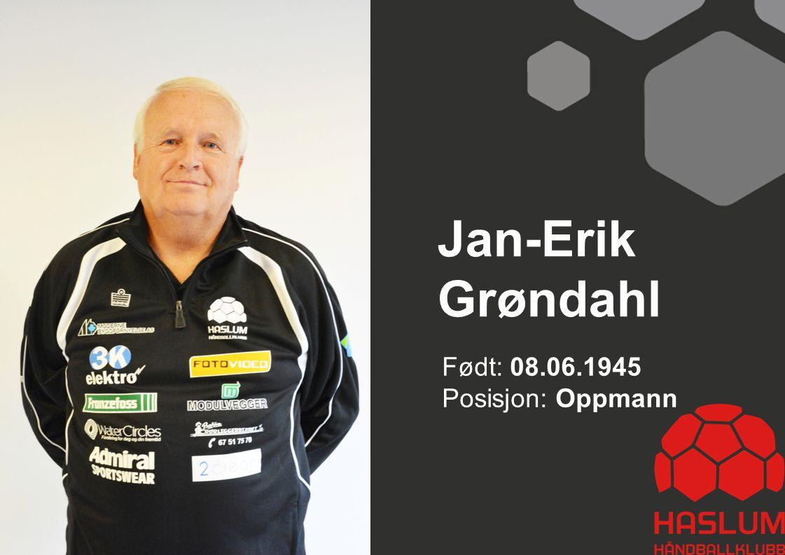 Jan-Erik Grøndahl Født: 08.06.1945 Posisjon: Oppmann