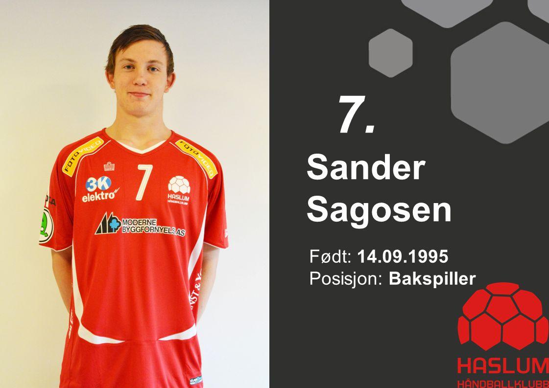 Sander Sagosen 7. Født: 14.09.1995 Posisjon: Bakspiller