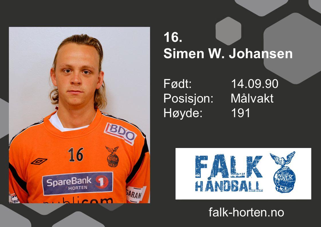 16. Simen W. Johansen Født: 14.09.90 Posisjon: Målvakt Høyde:191 falk-horten.no