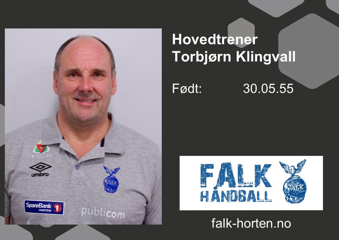 Hovedtrener Torbjørn Klingvall Født: 30.05.55 falk-horten.no