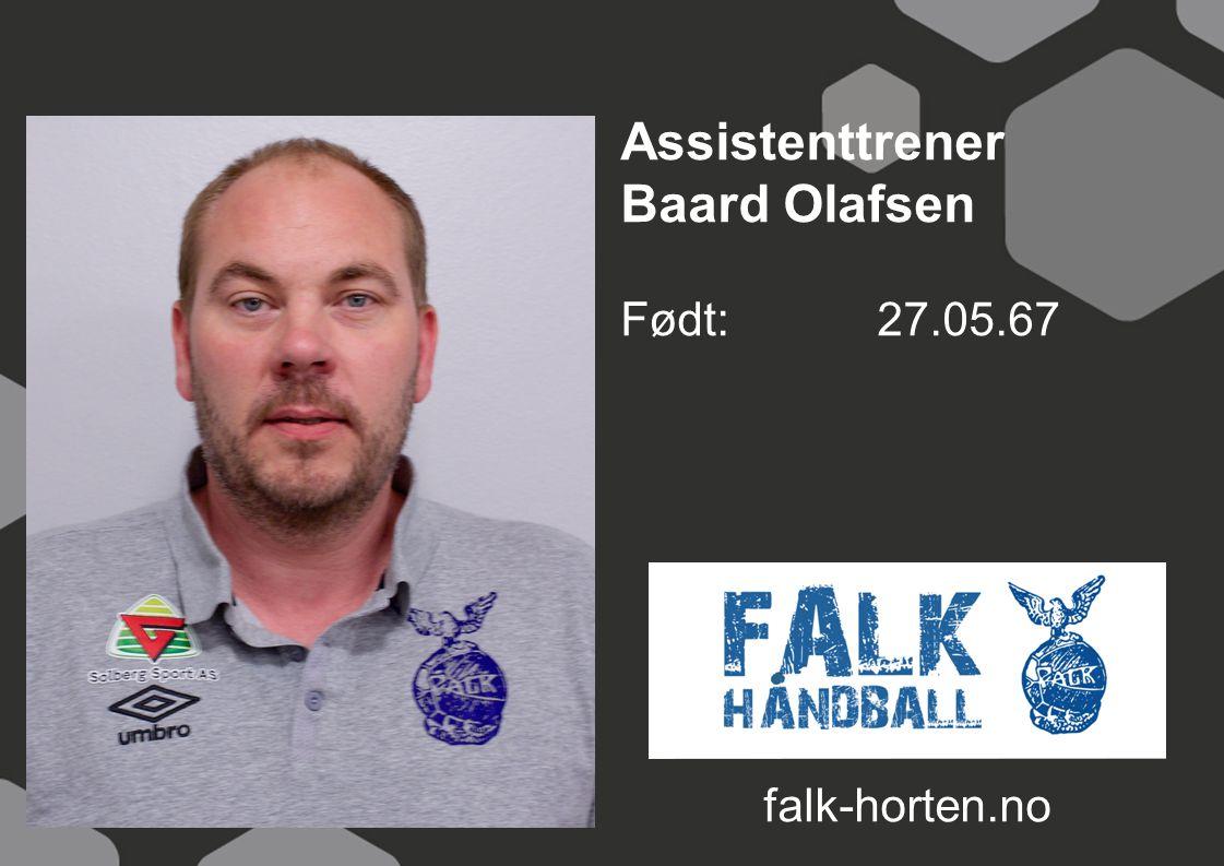 Assistenttrener Baard Olafsen Født: 27.05.67 falk-horten.no