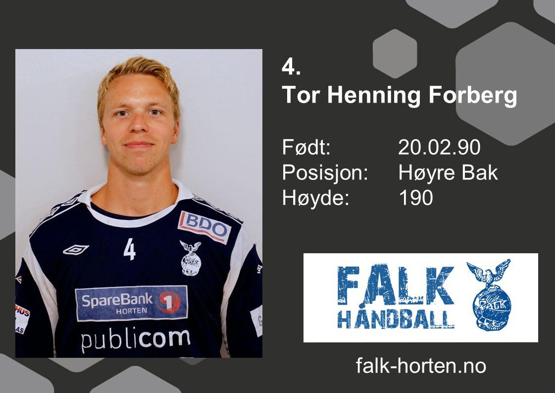 4. Tor Henning Forberg Født: 20.02.90 Posisjon:Høyre Bak Høyde:190 falk-horten.no