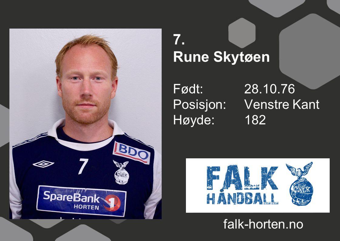 7. Rune Skytøen Født: 28.10.76 Posisjon: Venstre Kant Høyde:182 falk-horten.no