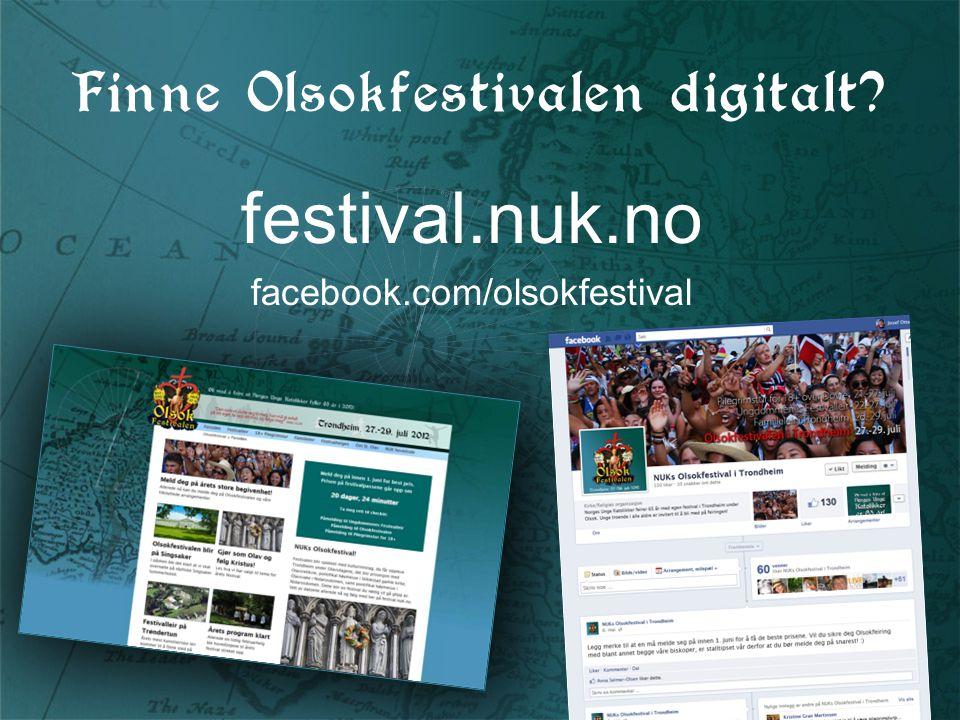 Finne Olsokfestivalen digitalt festival.nuk.no facebook.com/olsokfestival