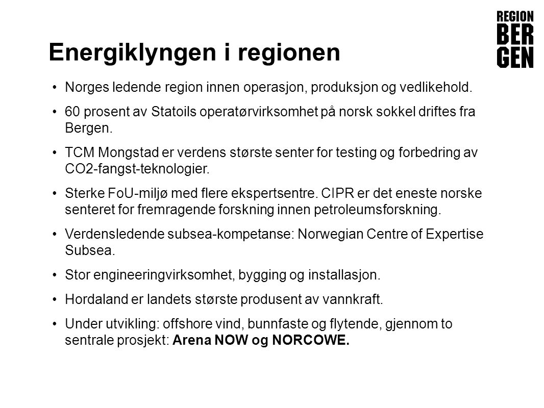 Insert company logo here Energiklyngen i regionen Norges ledende region innen operasjon, produksjon og vedlikehold.