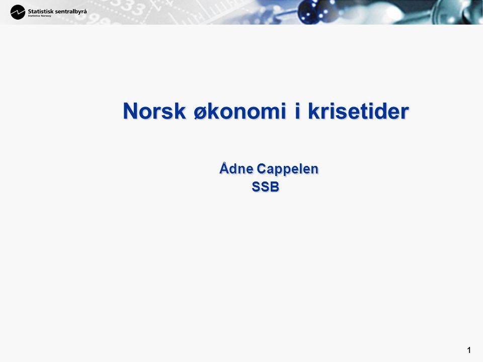 1 1 Norsk økonomi i krisetider Ådne Cappelen SSB