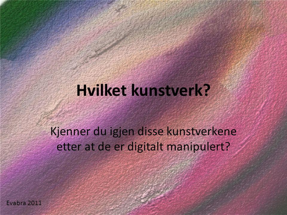 Hvilket maleri av kjent norsk kunstner? Evabra 2011