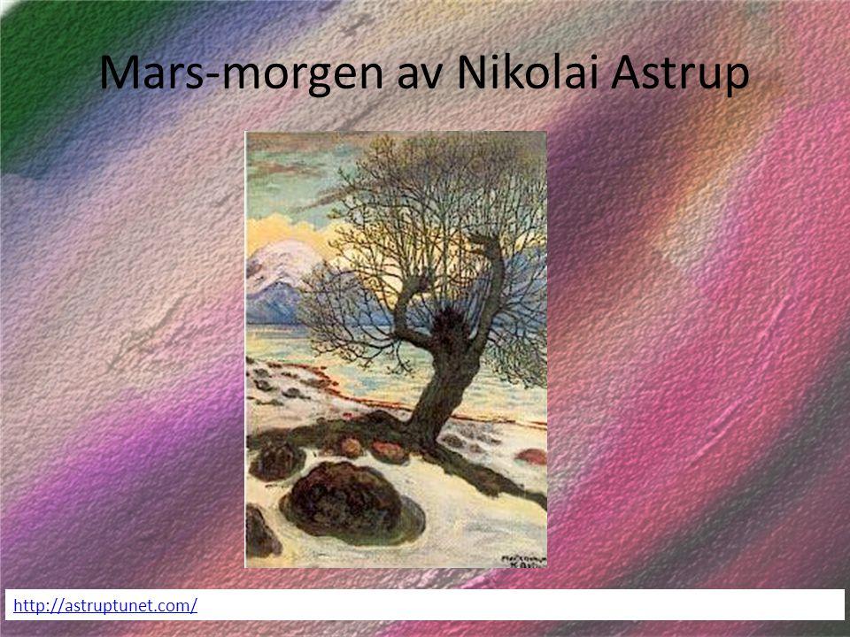 Mars-morgen av Nikolai Astrup http://astruptunet.com/