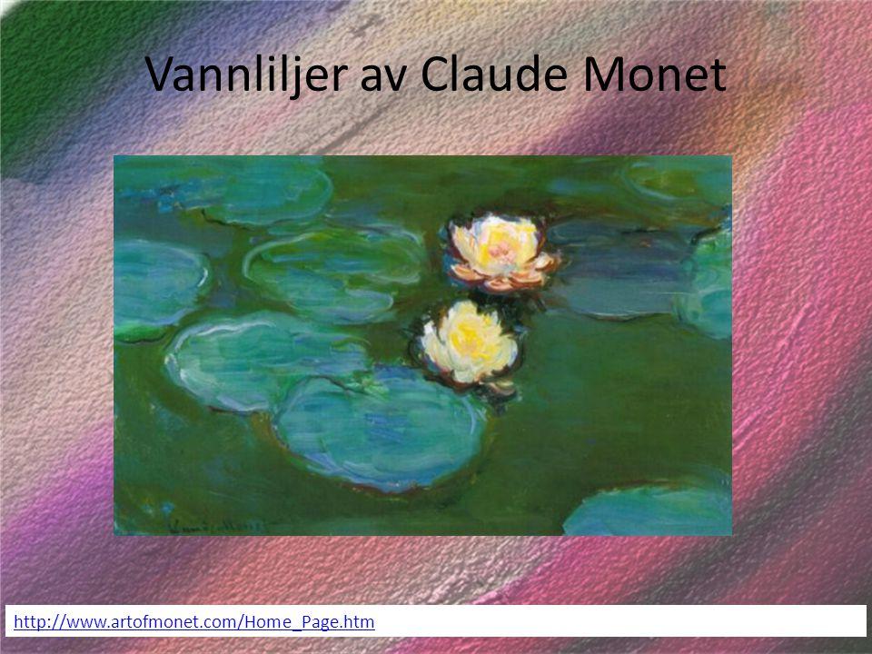 Vannliljer av Claude Monet http://www.artofmonet.com/Home_Page.htm
