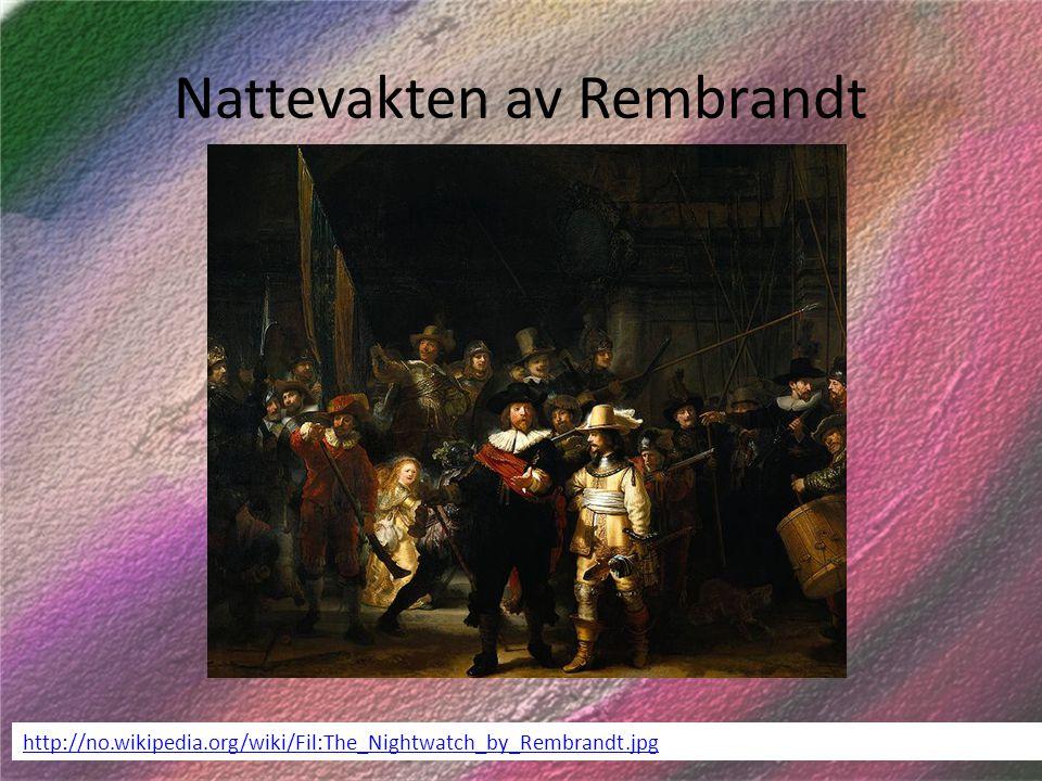 Nattevakten av Rembrandt http://no.wikipedia.org/wiki/Fil:The_Nightwatch_by_Rembrandt.jpg