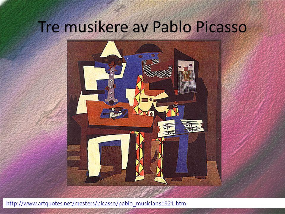 Tre musikere av Pablo Picasso http://www.artquotes.net/masters/picasso/pablo_musicians1921.htm