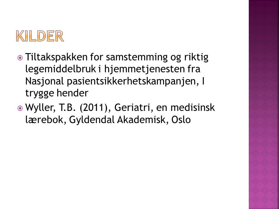  Tiltakspakken for samstemming og riktig legemiddelbruk i hjemmetjenesten fra Nasjonal pasientsikkerhetskampanjen, I trygge hender  Wyller, T.B.