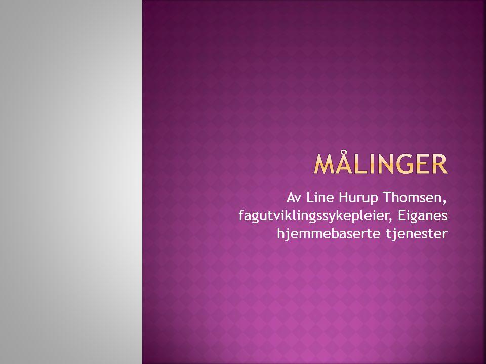 Av Line Hurup Thomsen, fagutviklingssykepleier, Eiganes hjemmebaserte tjenester