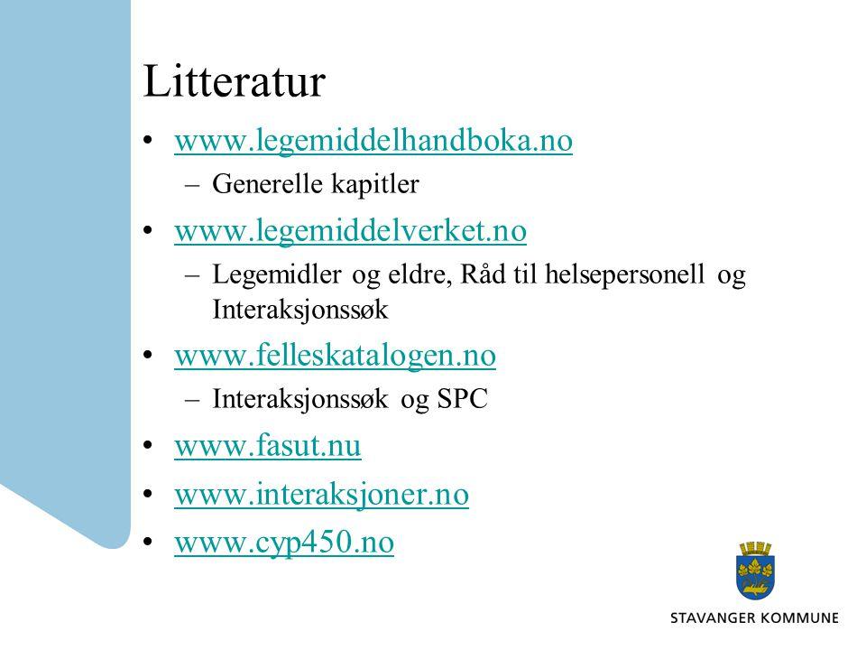 Litteratur www.legemiddelhandboka.no –Generelle kapitler www.legemiddelverket.no –Legemidler og eldre, Råd til helsepersonell og Interaksjonssøk www.f