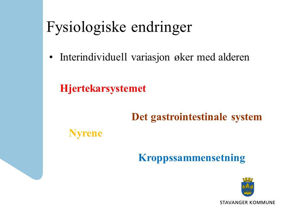 Fysiologiske endringer Hjertekarsystemet Nyrene Det gastrointestinale system Kroppssammensetning Interindividuell variasjon øker med alderen