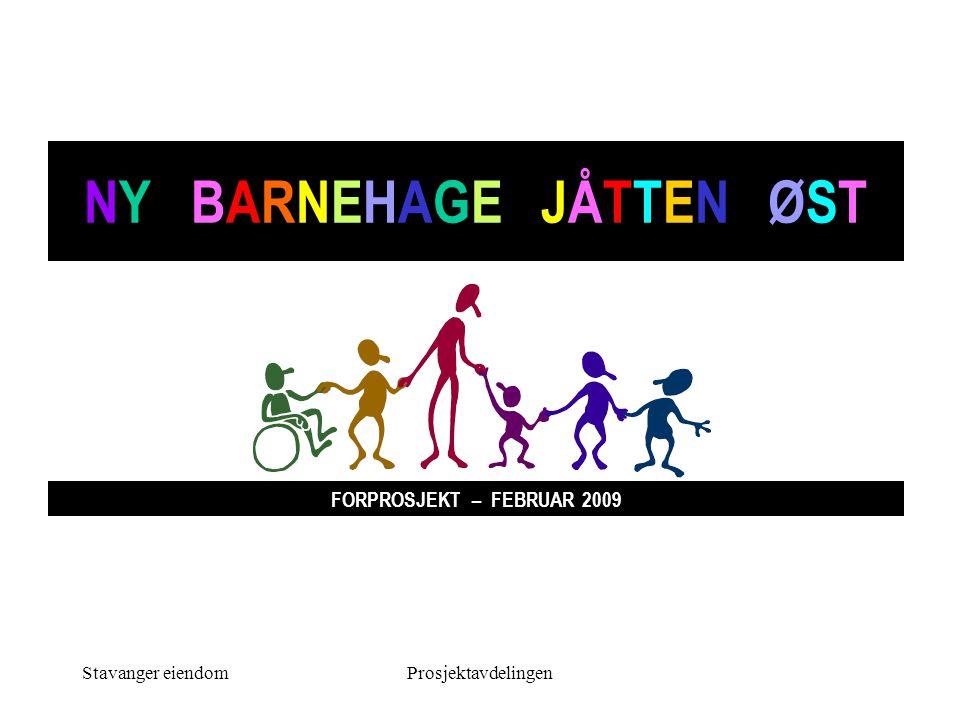 Stavanger eiendomProsjektavdelingen NY BARNEHAGE JÅTTEN ØST FORPROSJEKT – FEBRUAR 2009