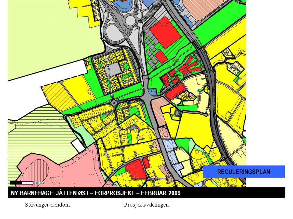 Stavanger eiendomProsjektavdelingen NY BARNEHAGE JÅTTEN ØST – FORPROSJEKT – FEBRUAR 2009 REGULERINGSPLAN
