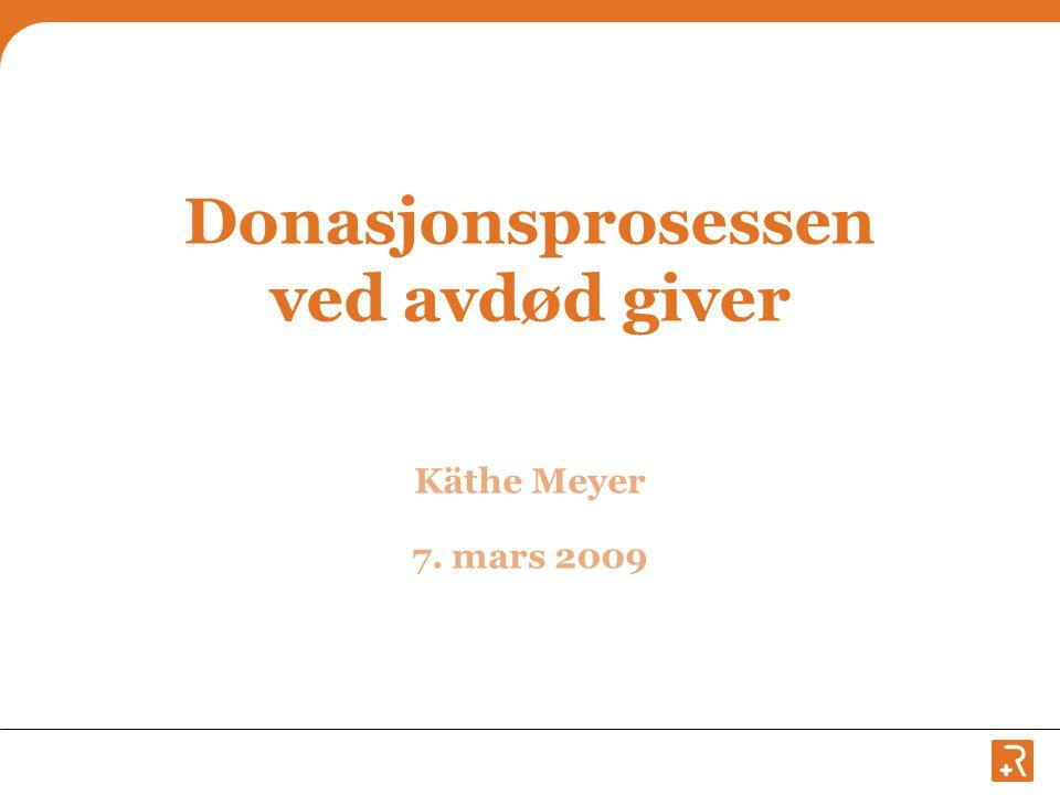 Forespørsel om samtykke til donasjon Krever erfaring med pasientsamtaler Evne til empati og kommunikasjon Tidspunkt for når en tar opp spørsmålet varierer i hvert enkelt tilfelle.