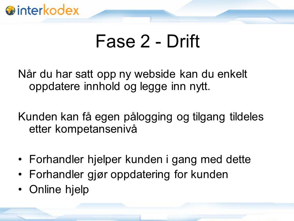 16 Fase 2 - Drift Når du har satt opp ny webside kan du enkelt oppdatere innhold og legge inn nytt.