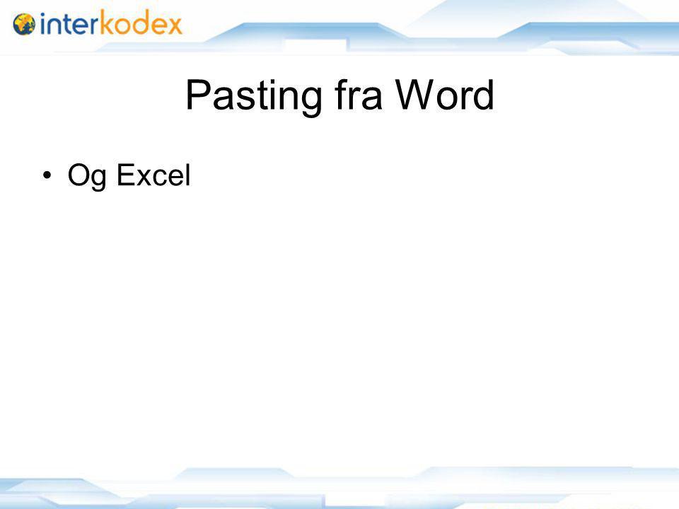 8 Pasting fra Word Og Excel