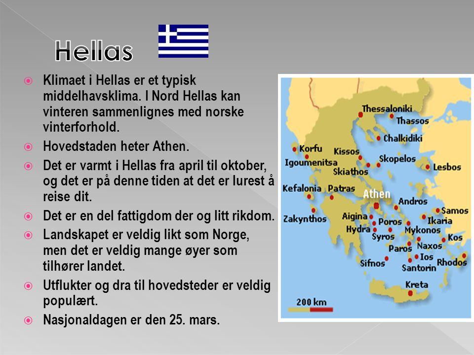  Klimaet i Hellas er et typisk middelhavsklima.
