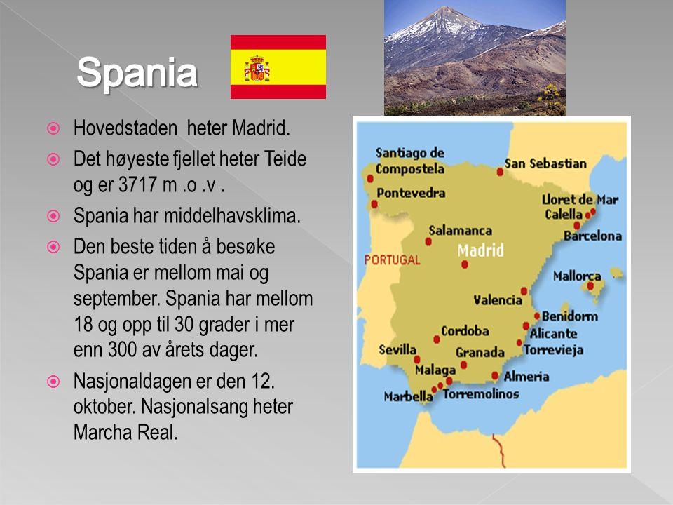  Hovedstaden heter Madrid. Det høyeste fjellet heter Teide og er 3717 m.o.v.