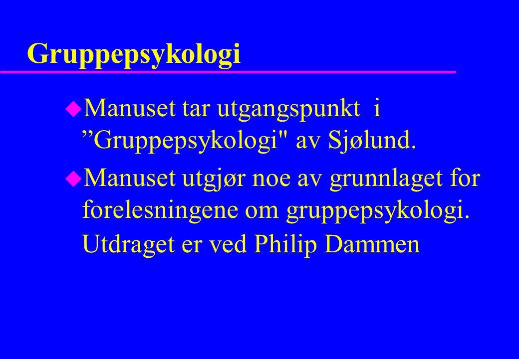 "Gruppepsykologi u Manuset tar utgangspunkt i ""Gruppepsykologi"