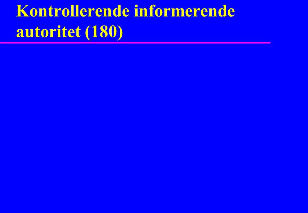 Kontrollerende informerende autoritet (180)