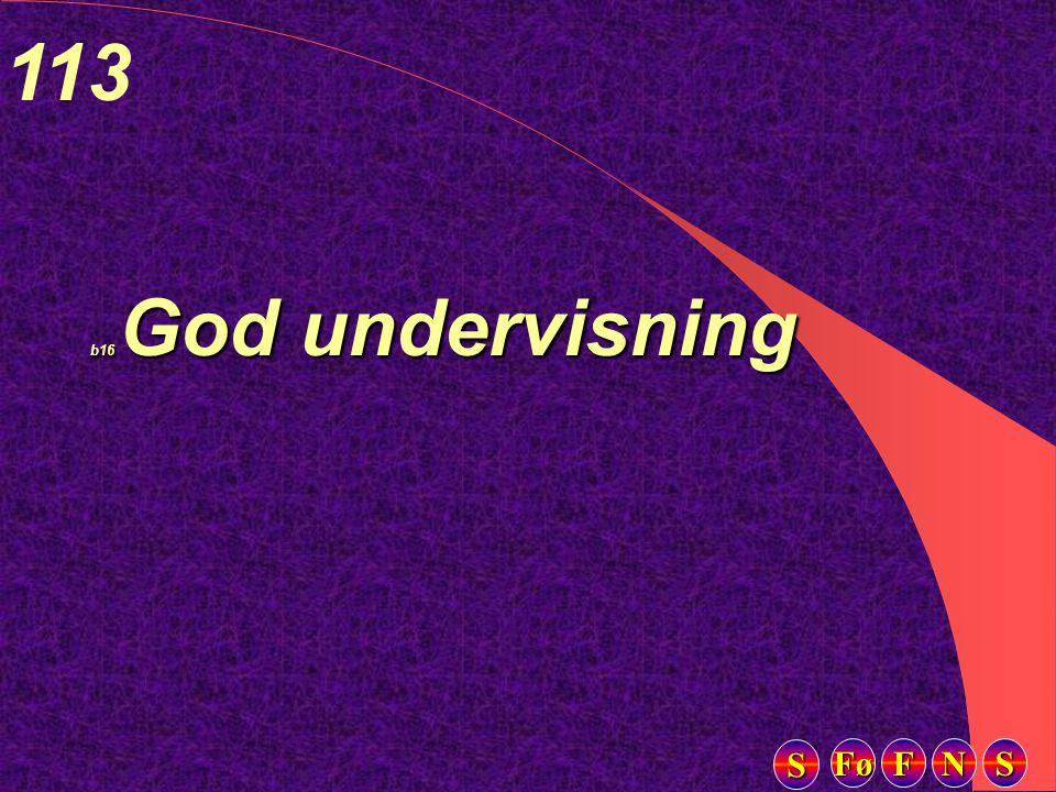 Fø FFFF NNNN SSSS SSSS 113 b16 God undervisning