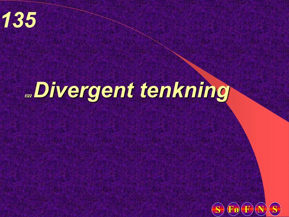 Fø FFFF NNNN SSSS SSSS 135 B22 Divergent tenkning
