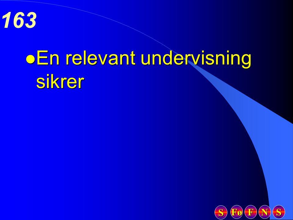 Fø FFFF NNNN SSSS SSSS 163 l En relevant undervisning sikrer