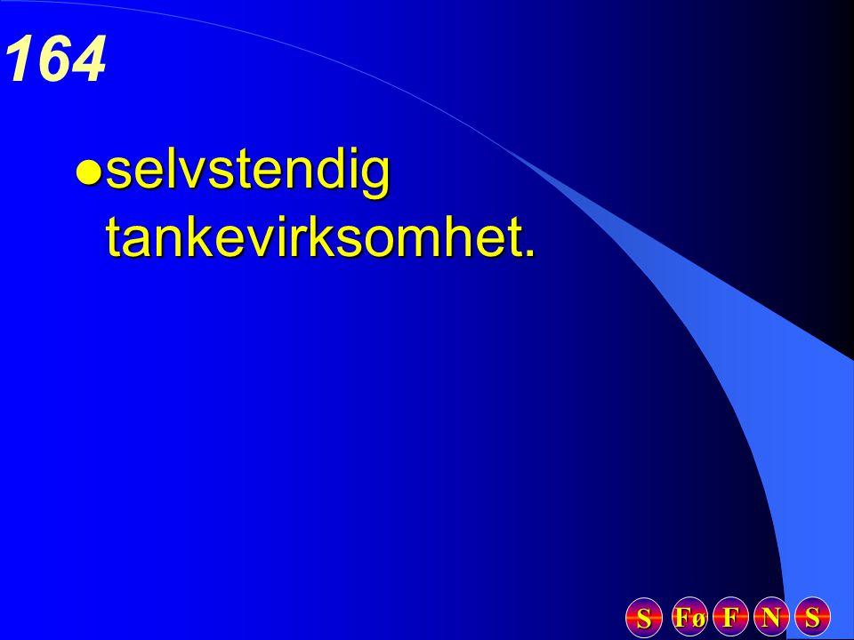 Fø FFFF NNNN SSSS SSSS 164 l selvstendig tankevirksomhet.