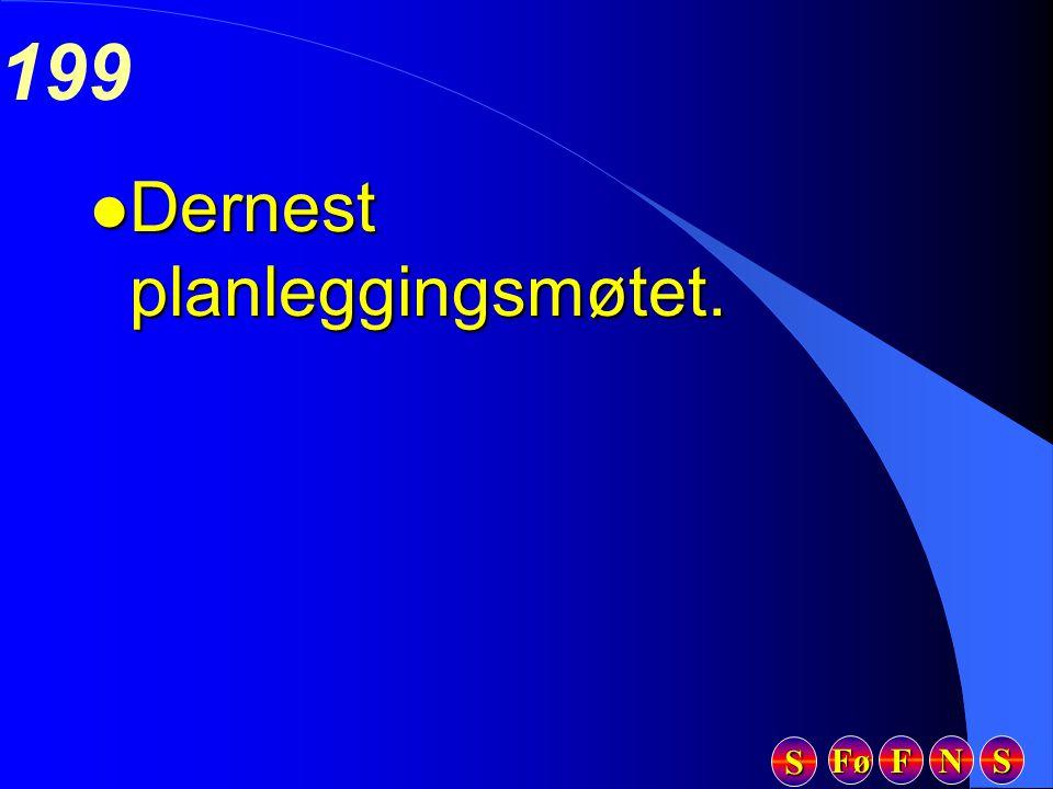 Fø FFFF NNNN SSSS SSSS 199 l Dernest planleggingsmøtet.