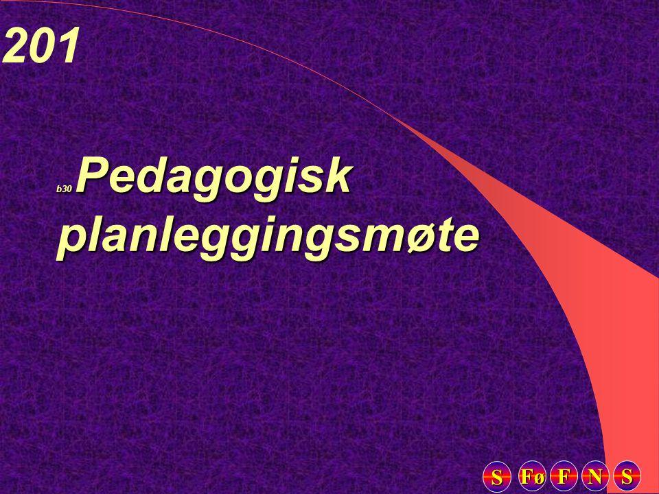 Fø FFFF NNNN SSSS SSSS 201 b30 Pedagogisk planleggingsmøte