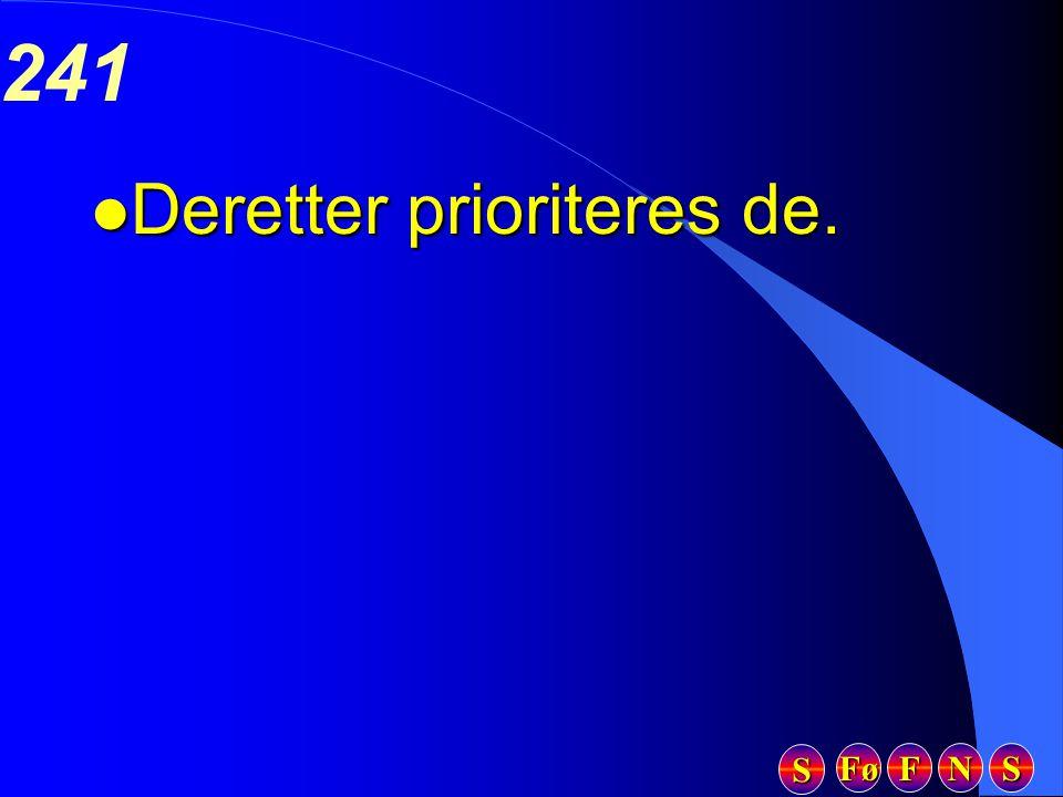 Fø FFFF NNNN SSSS SSSS 241 l Deretter prioriteres de.