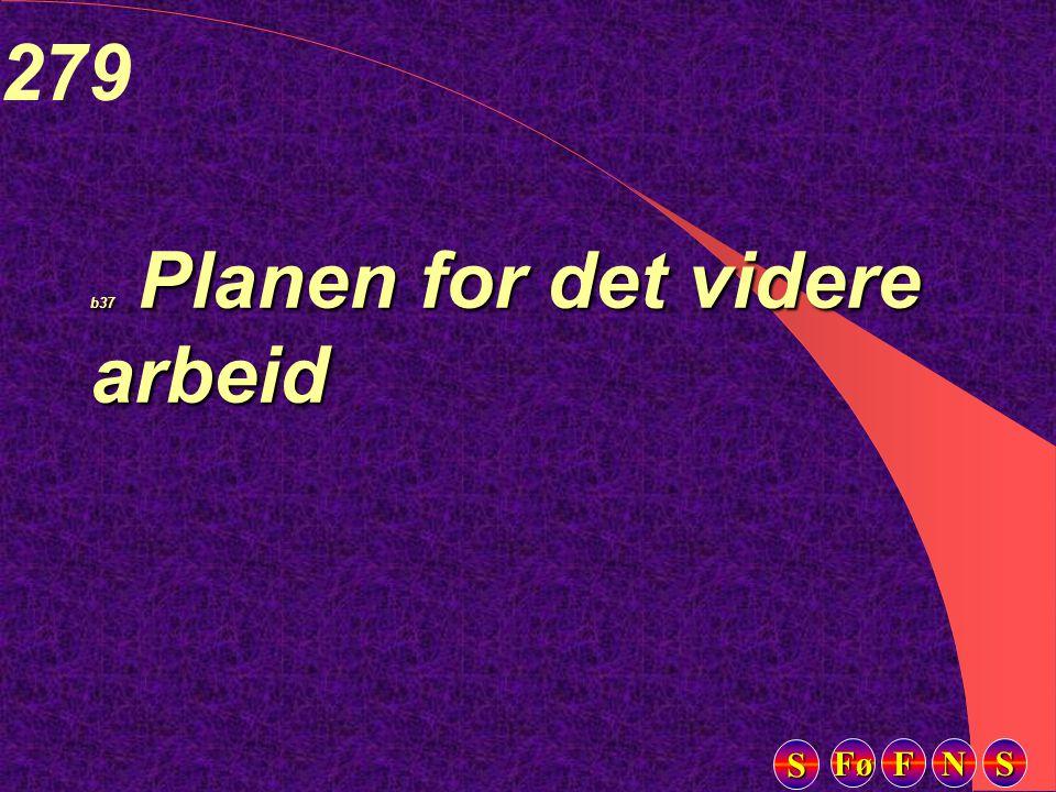 Fø FFFF NNNN SSSS SSSS 279 b37 Planen for det videre arbeid