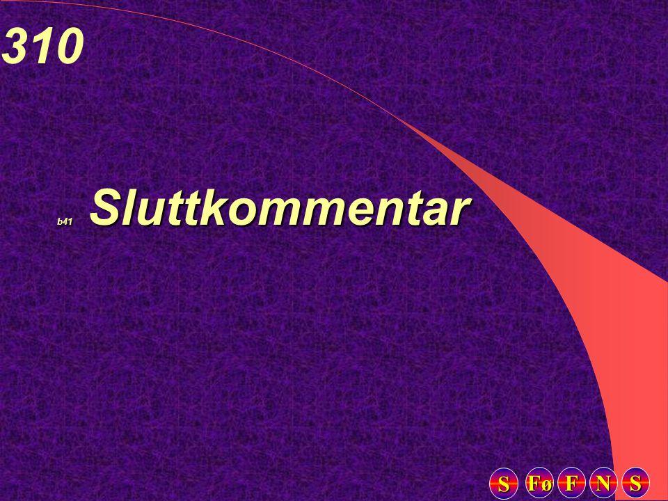 Fø FFFF NNNN SSSS SSSS 310 b41 Sluttkommentar
